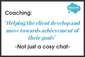Coaching - helping the client develop and move towards achievement of their goals